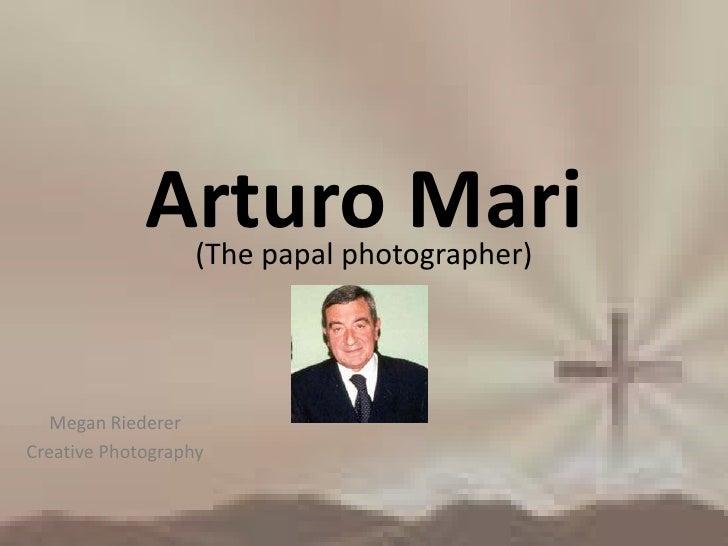 Arturo Mari<br />(The papal photographer)<br />Megan Riederer<br />Creative Photography<br />