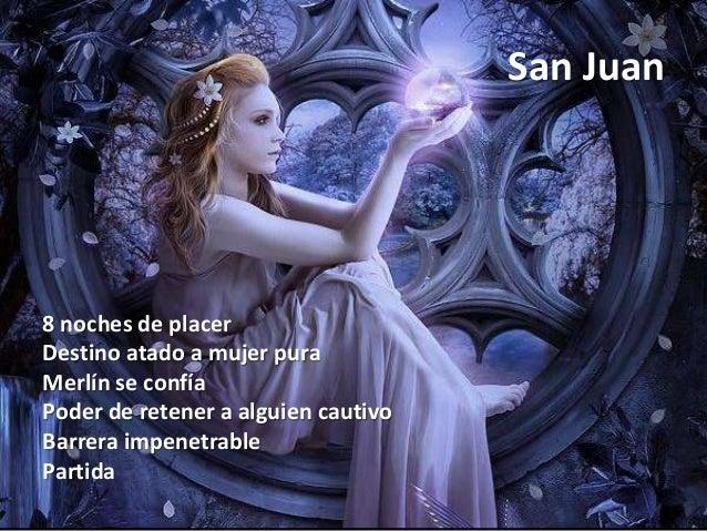 San Juan 8 noches de placer Destino atado a mujer pura Merlín se confía Poder de retener a alguien cautivo Barrera impenet...