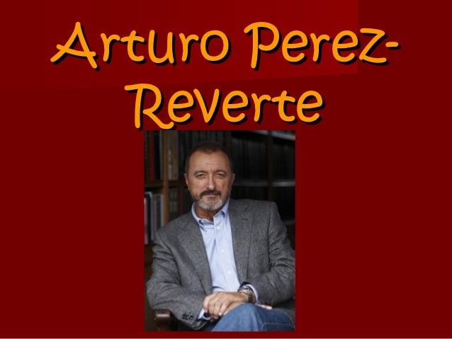Arturo Perez-  Reverte
