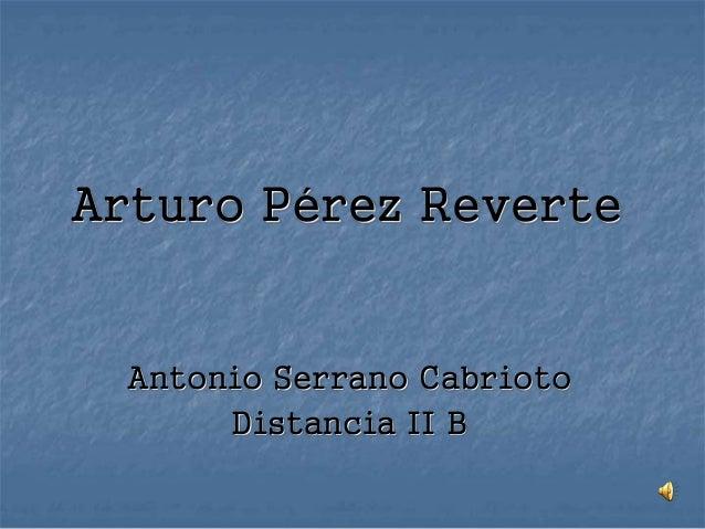 Arturo Pérez Reverte Antonio Serrano Cabrioto Distancia II B