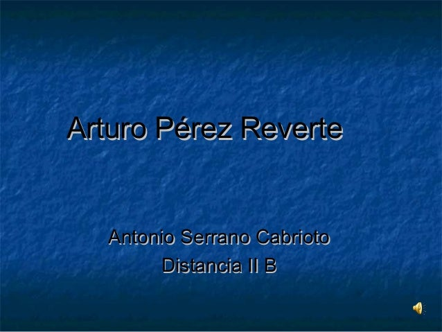 Arturo Pérez ReverteArturo Pérez Reverte Antonio Serrano CabriotoAntonio Serrano Cabrioto Distancia II BDistancia II B