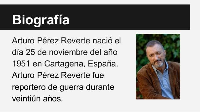 Biografía  Arturo Pérez Reverte nació el  día 25 de noviembre del año  1951 en Cartagena, España.  Arturo Pérez Reverte fu...