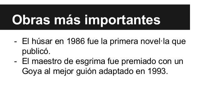Obras más importantes  - El húsar en 1986 fue la primera novel·la que  publicó.  - El maestro de esgrima fue premiado con ...