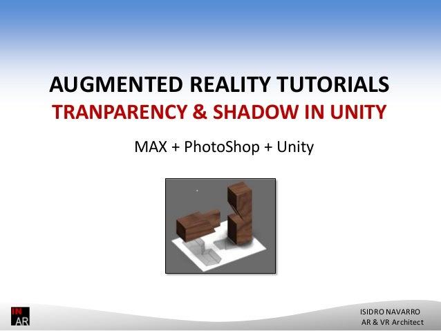 AUGMENTED REALITY TUTORIALS TRANPARENCY & SHADOW IN UNITY MAX + PhotoShop + Unity  ISIDRO NAVARRO AR & VR Architect