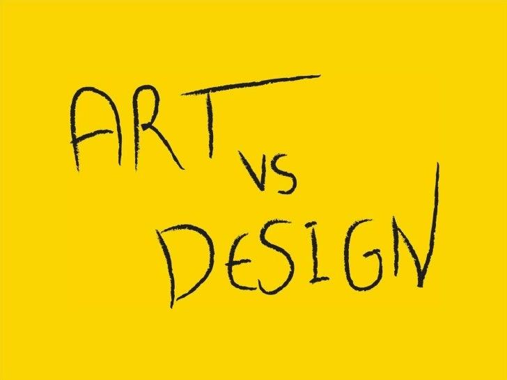 Art Vs Design : Art vs design