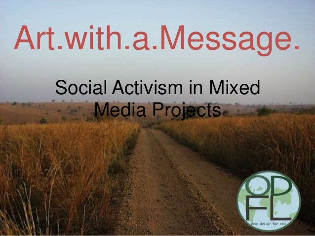Art.with.a.Message.  Social Activism in Mixed      Media Projects