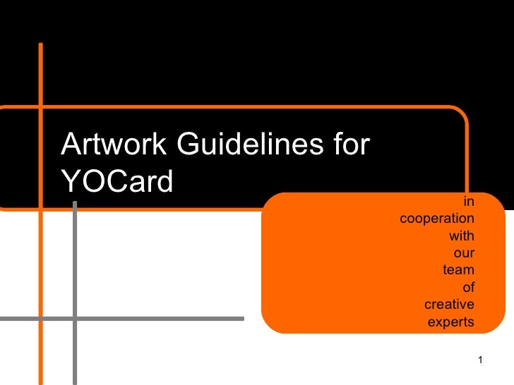 Artwork Guidelines for YOCard in cooperation with our team of creative experts