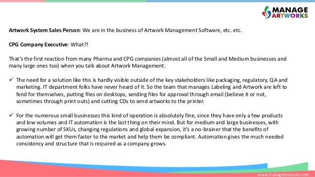 www.manageartworks.com Artwork System Sales Person: We are in the business of Artwork Management Software, etc. etc. CPG C...
