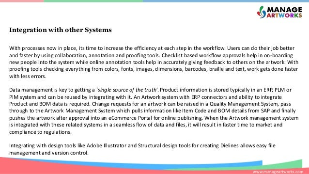 www.manageartworks.com Integration with other Systems With processes now in place, its time to increase the efficiency at ...