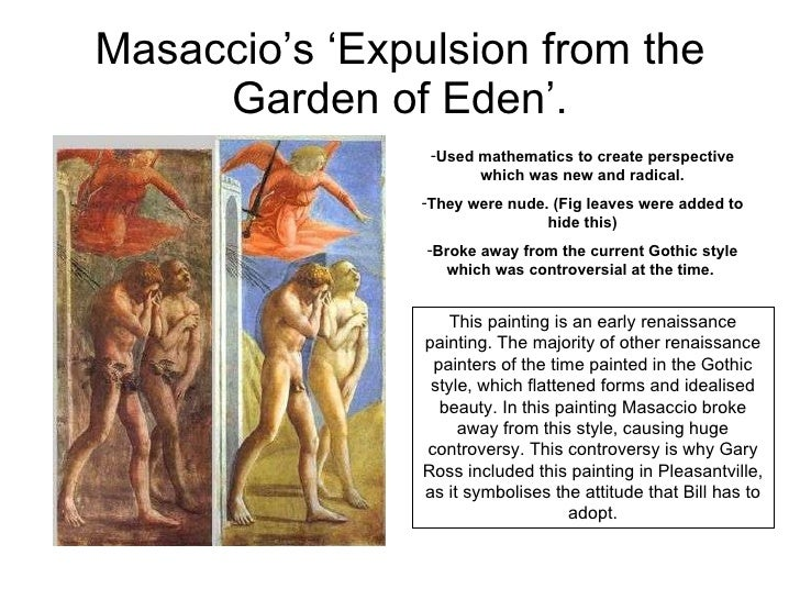 Masaccio's 'Expulsion from the Garden of Eden'. <ul><li>Used mathematics to create perspective which was new and radical. ...