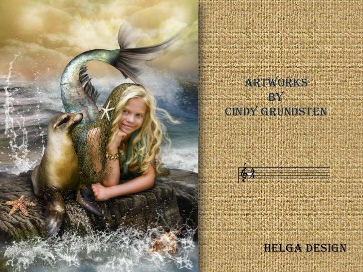 Artworks by Cindy Grundsten<br />Helga design<br />