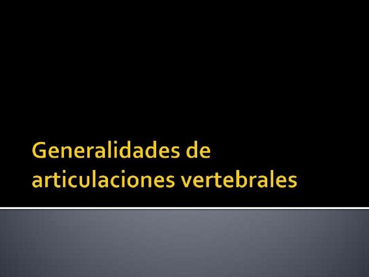 Generalidades de articulaciones vertebrales<br />