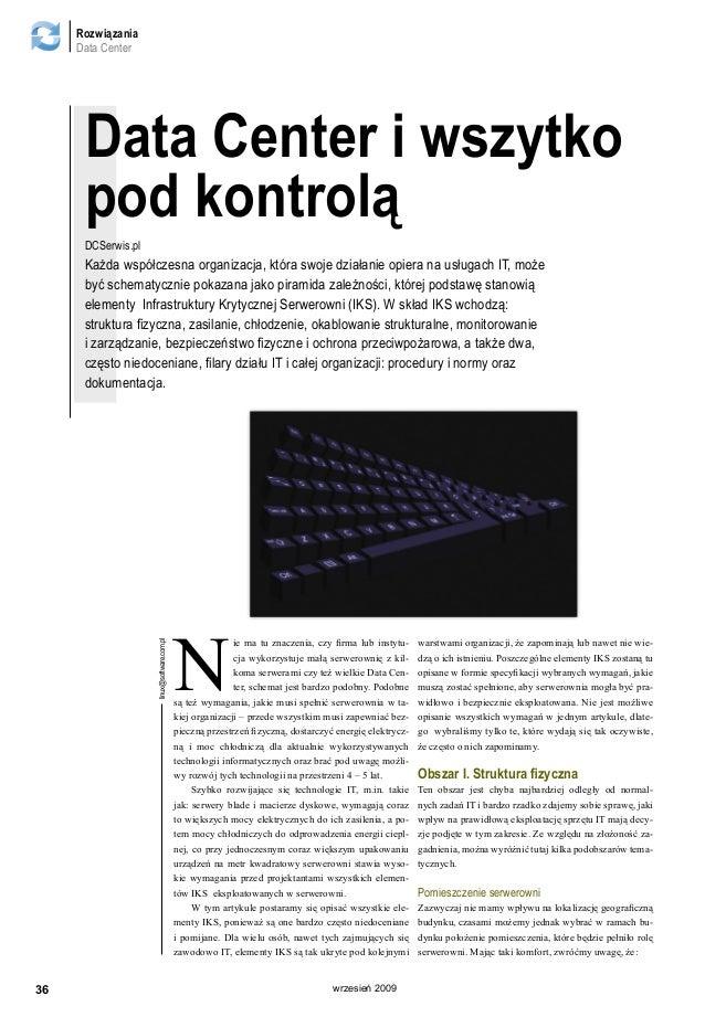 Rozwiązania Data Center 36 wrzesień 2009 linux@software.com.pl Data Center i wszytko pod kontrolą Każda współczesna organi...