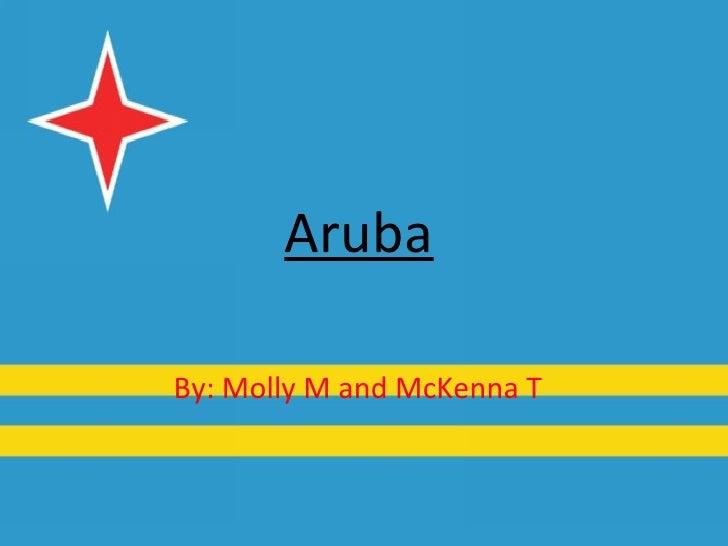 ArubaBy: Molly M and McKenna T