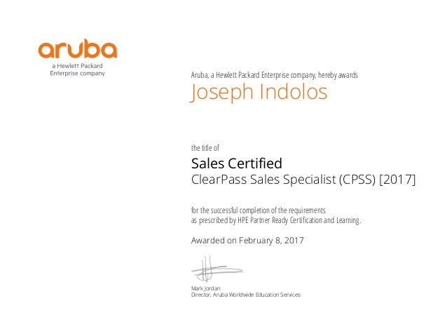 Joseph Indolos Sales Certified – ClearPass Sales Specialist (CPSS) […