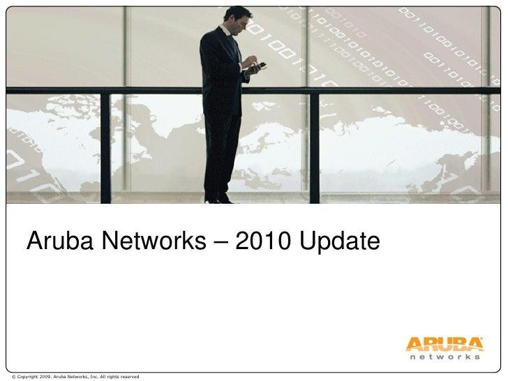 Aruba Networks – 2010 Update