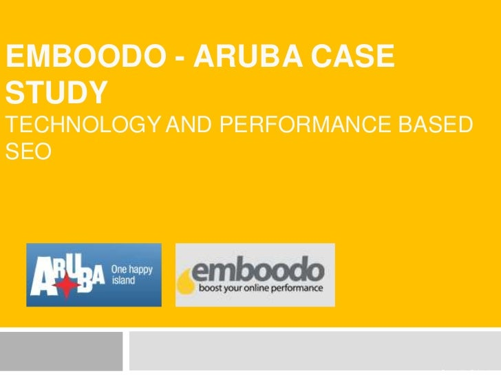 Emboodo - Aruba case study Technology and performance based seo<br />.Prepared by:Emboodo<br />