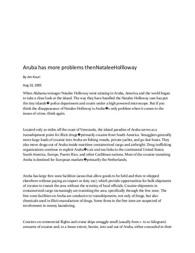 Aruba has more problems thenNataleeHolllowayBy Jim KouriAug 10, 2005When Alabama teenager Natalee Holloway went missing in...