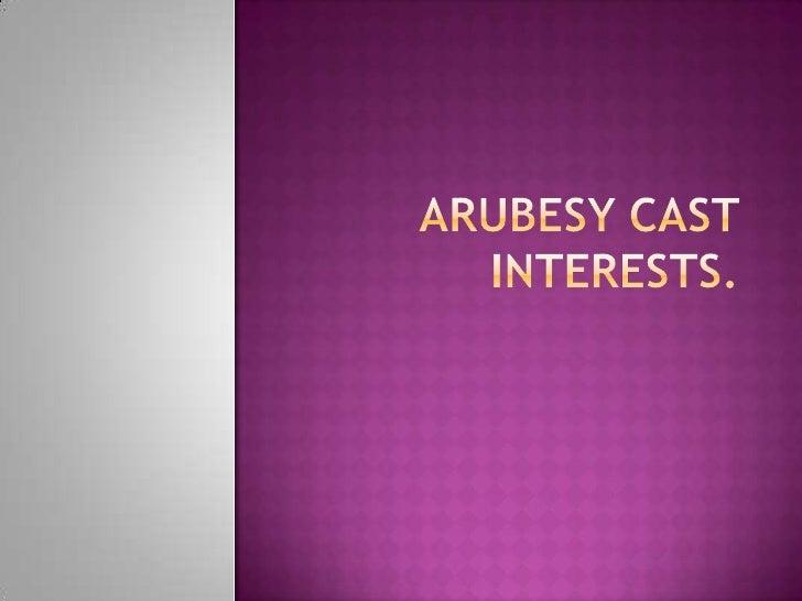 Arubesy cast interests.<br />
