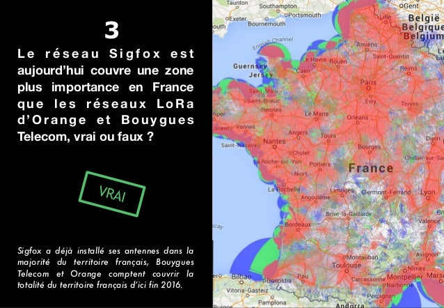 L e r é s e a u S i g f o x e s t aujourd'hui couvre une zone plus importance en France q u e l e s r é s e a u x L o R a ...