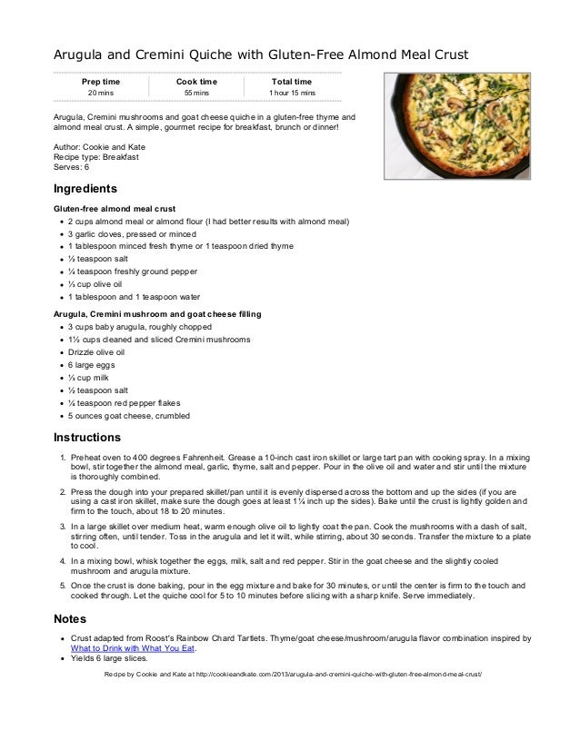 3/26/2015 Arugula and Cremini Quiche with Gluten-Free Almond Meal Crust http://cookieandkate.com/easyrecipe-print/9913-0/ ...