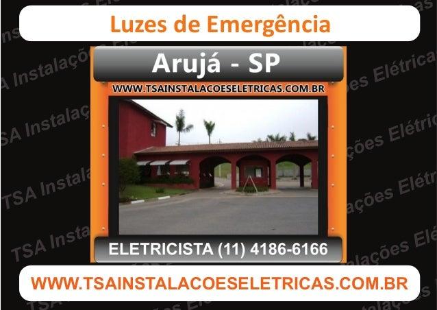 TSA Instalações ElétricasTSA Instalações ElétricasWWW.TSAINSTALACOESELETRICAS.COM.BRLuzes de Emergência