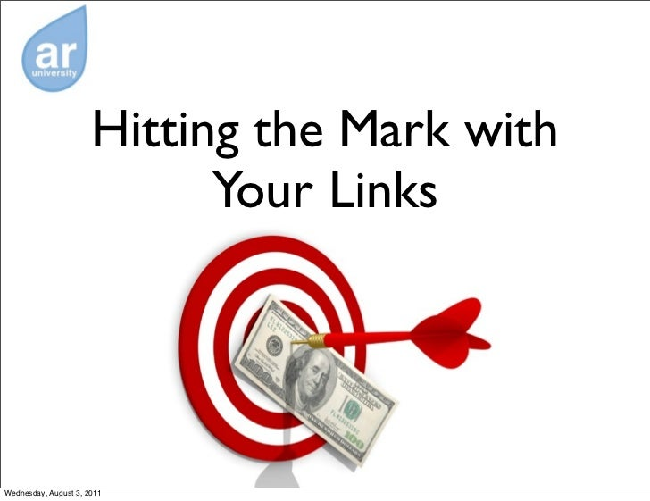Hitting the Mark with                            Your LinksWednesday, August 3, 2011