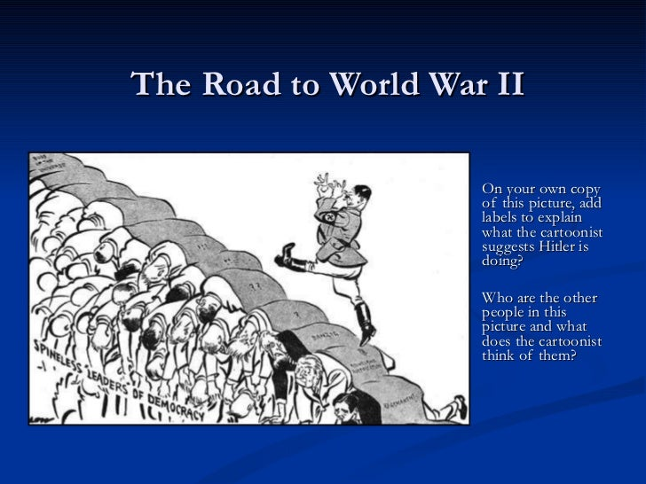 world war ii the road to war essay The road to world war ii  the first world war  the papers of woodrow wilson, november 20, 1916-january 23, 1917, arthur s link, .