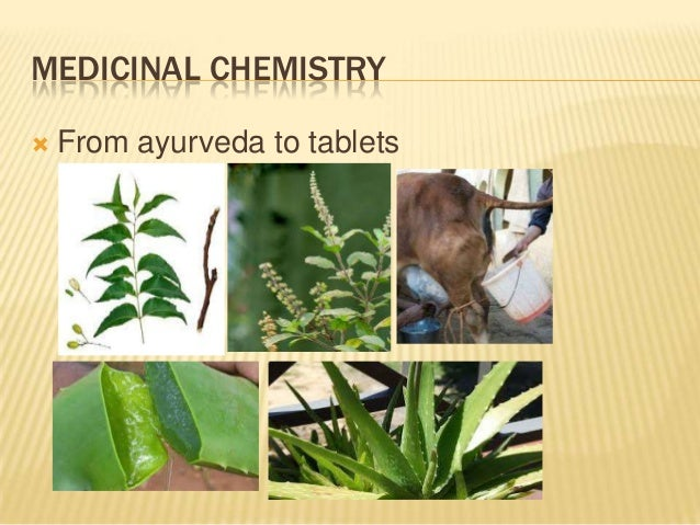 MEDICINAL CHEMISTRY  From ayurveda to tablets