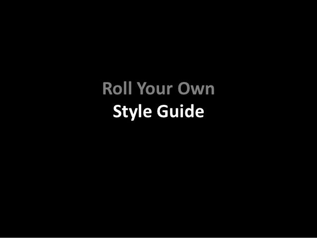 Roll Your Own Style Guide