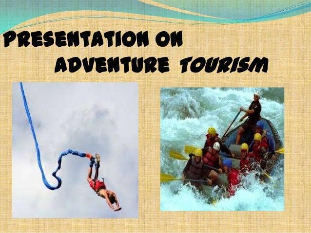 Presentation on Adventure Tourism