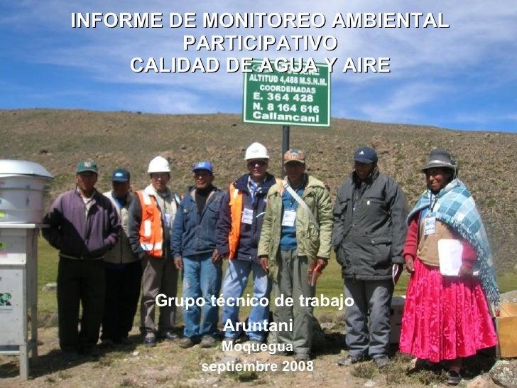 INFORME DE MONITOREO AMBIENTAL PARTICIPATIVO CALIDAD DE AGUA Y AIRE Grupo técnico de trabajo   Aruntani Moquegua septiembr...