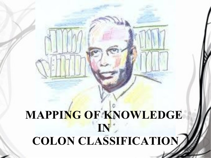 MAPPING OF KNOWLEDGE IN COLON CLASSIFICATION