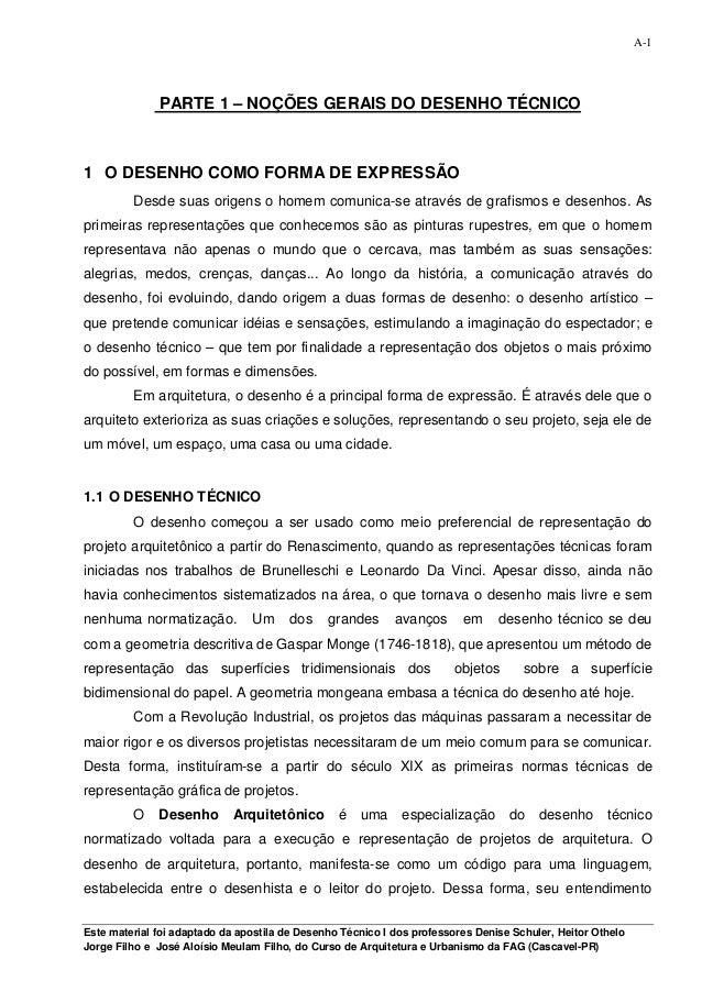 A-1              PARTE 1 – NOÇÕES GERAIS DO DESENHO TÉCNICO1 O DESENHO COMO FORMA DE EXPRESSÃO         Desde suas origens ...
