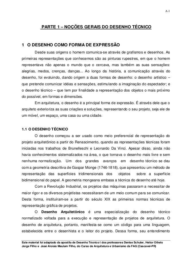 A-1  PARTE 1 – NOÇÕES GERAIS DO DESENHO TÉCNICO  1 O DESENHO COMO FORMA DE EXPRESSÃO Desde suas origens o homem comunica-s...
