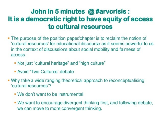 John In 5 minutes @ #arvcrisis :It is a democratic right to have equity of access              to cultural resources The ...