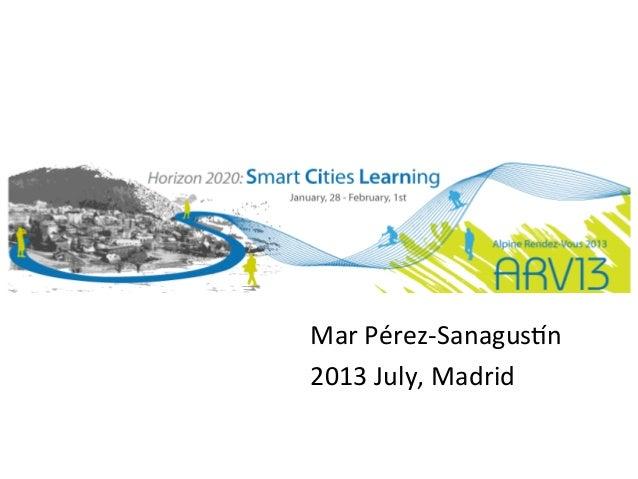 Mar  Pérez-‐Sanagus/n   2013  July,  Madrid