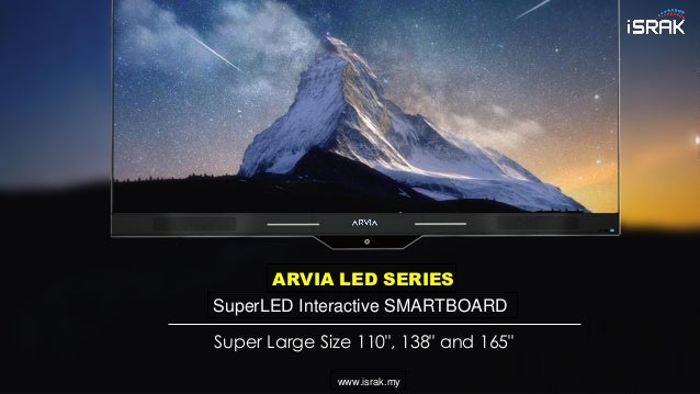 "ARVIA LED SERIES SuperLED Interactive SMARTBOARD Super Large Size 110"", 138"" and 165"" www.israk.my"