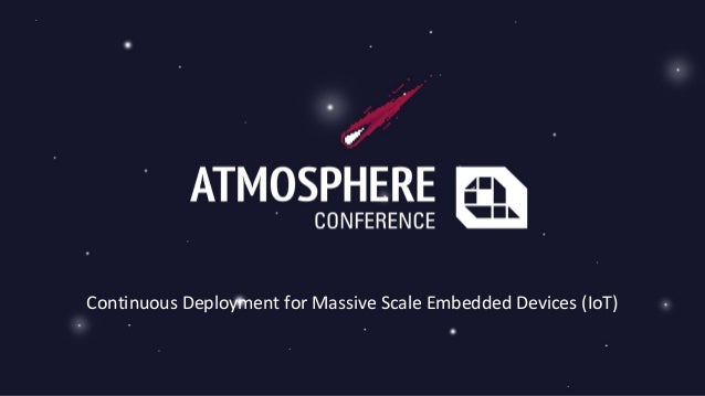 Continuous Deployment for Massive Scale Embedded Devices (IoT)