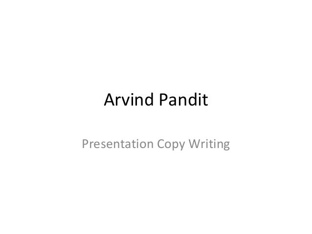 Arvind Pandit Presentation Copy Writing