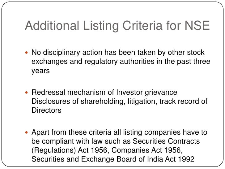 Additional Listing Criteria for NSE<br />No disciplinary action has been taken by other stock exchanges and regulatory aut...