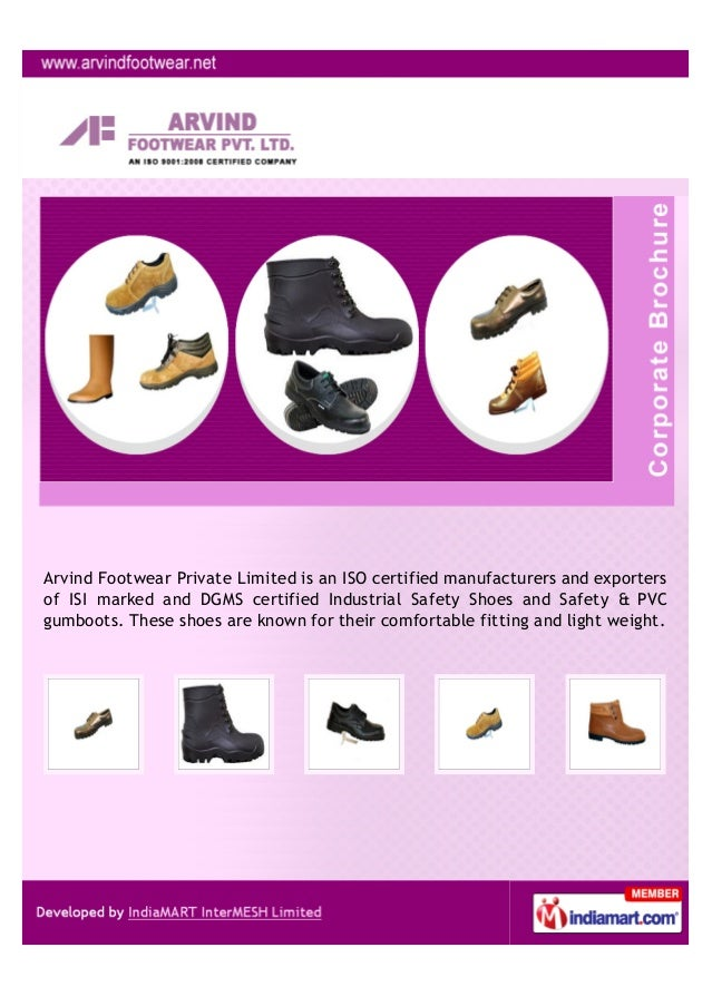 Arvind Footwear Private Limited is an ISO certified manufacturers and exportersof ISI marked and DGMS certified Industrial...