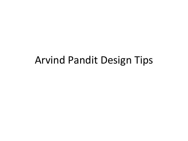 Arvind Pandit Design Tips