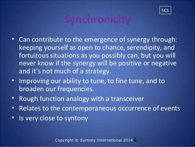 strategy synergy and serendipity Serendipity means an unplanned, fortuitous discovery unexpected advantages or benefits incurred due to positive synergy effects of the merger anomalous and strategic datum which becomes the occasion for developing a new theory or for extending an existing theory.