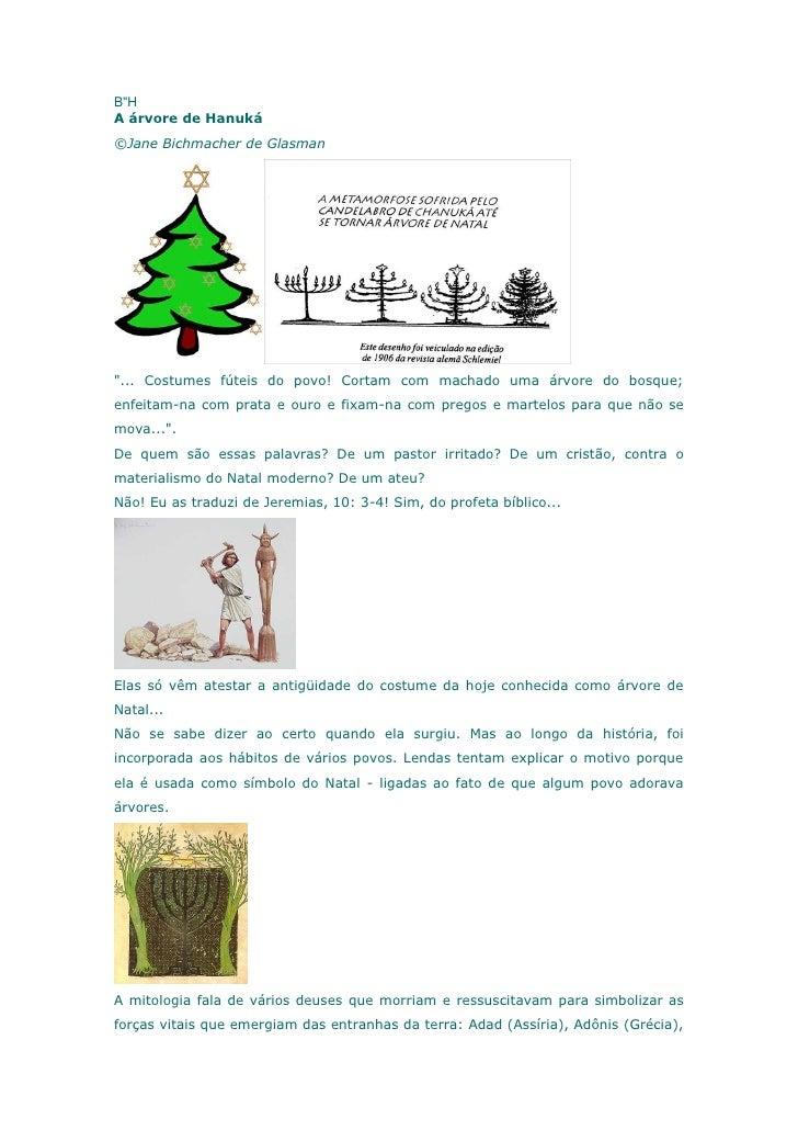 """B""""HA árvore de Hanuká©Jane Bichmacher de Glasman""""... Costumes fúteis do povo! Cortam com machado uma árvore do bosque;enfe..."""