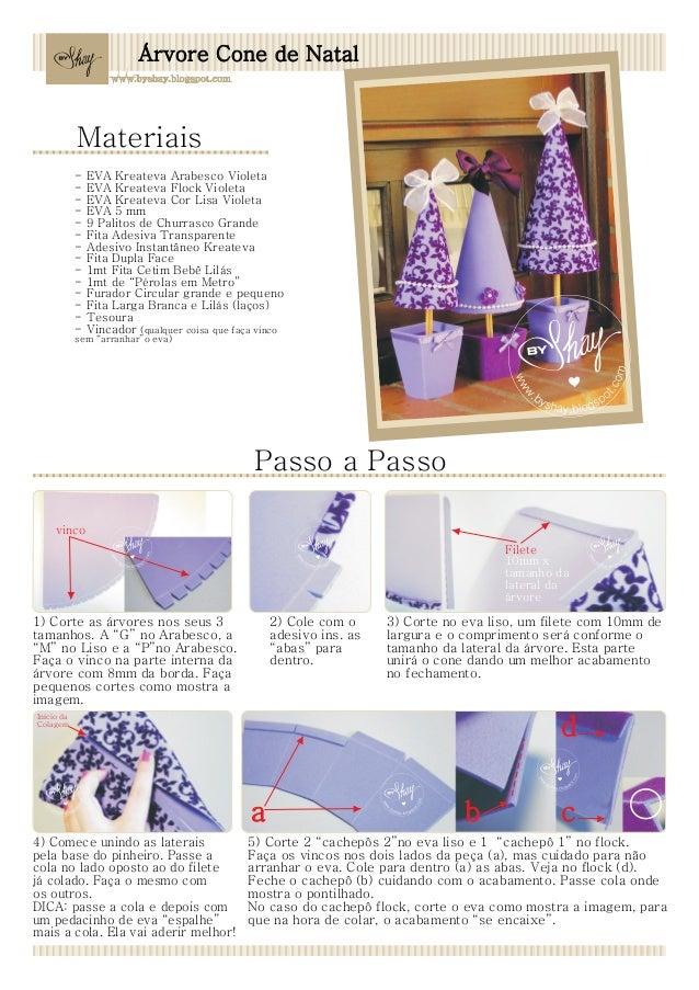 Árvore Cone de Natal            Materiais            -   EVA Kreateva Arabesco Violeta            -   EVA Kreateva Flock V...