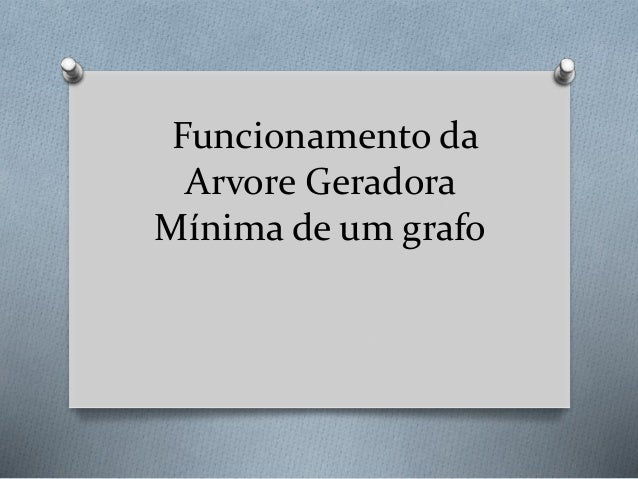 Funcionamento da Arvore Geradora Mínima de um grafo