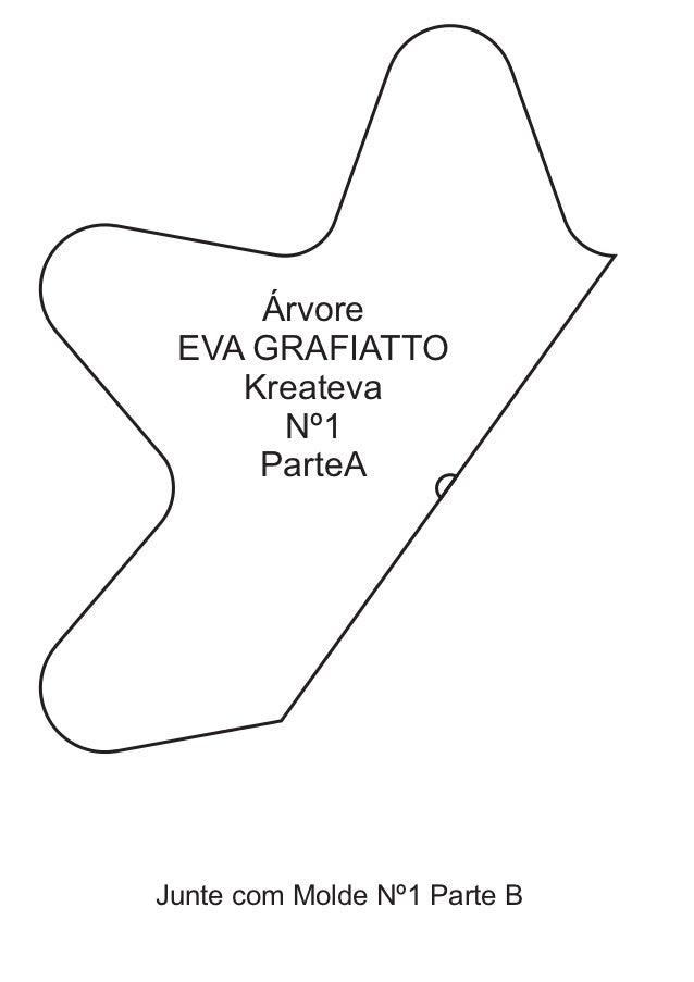 Árvore EVA GRAFIATTO    Kreateva      Nº1     ParteAJunte com Molde Nº1 Parte B