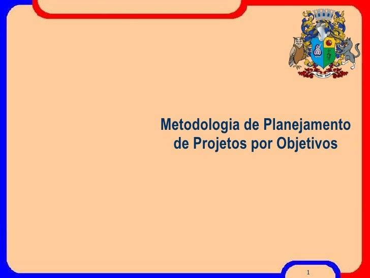 Metodologia de Planejamento de Projetos por Objetivos