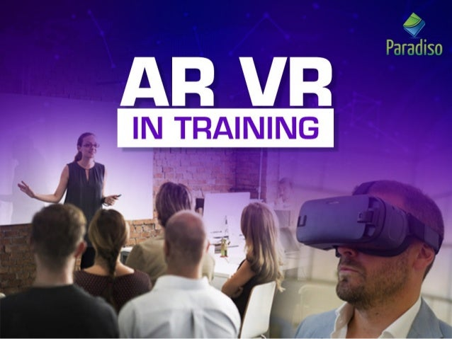 AR/VR Training In a world where technology is steadily revolutionizing the corporate world, it comes a no surprise that Vi...